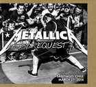 METALLICA By Request: Santiago, Chile - March 27, 2014 album cover
