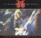MICHAEL SCHENKER GROUP Rock Will Never Die album cover