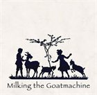 MILKING THE GOATMACHINE Back from the Goats album cover