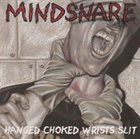 MINDSNARE Hanged Choked Wrists Slit album cover
