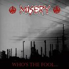 MISERY Who's The Fool... album cover