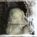 MISERY INDEX Misery Index / Commit Suicide album cover