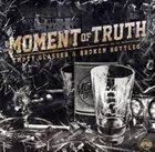 MOMENT OF TRUTH Empty Glasses & Broken Bottles album cover