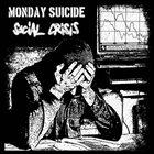 MONDAY SUICIDE Monday Suicide / Social Crisis album cover