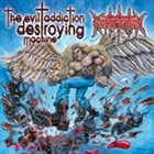 MORTIFICATION The Evil Addiction Destroying Machine album cover