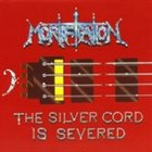 MORTIFICATION The Silver Cord Is Severed album cover