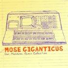 MOSE GIGANTICUS Our Machine: Remix Collection album cover