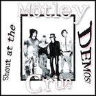 MÖTLEY CRÜE Shout At The Demos album cover