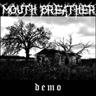 MOUTH BREATHER (TX) Demo 2014 album cover