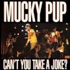 MUCKY PUP Can't You Take a Joke? album cover