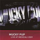 MUCKY PUP Live at Mexicali album cover