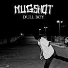 MUGSHOT Dull Boy album cover