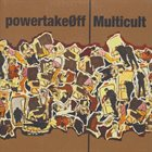 MULTICULT Power Take Off / Multicult album cover
