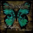 MUSHROOMHEAD The Righteous & the Butterfly album cover