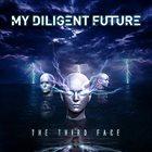 MY DILIGENT FUTURE The Third Face album cover