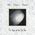 MY DYING BRIDE — The Angel and the Dark River album cover