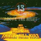 MY LIFE WITH THE THRILL KILL KULT 13 Above the Night album cover