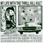 MY LIFE WITH THE THRILL KILL KULT Hit & Run Holiday album cover