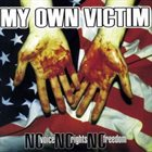 MY OWN VICTIM No Voice, No Rights, No Freedom album cover