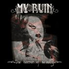 MY RUIN The Horror of Beauty album cover