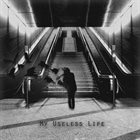 MY USELESS LIFE My Useless Life album cover