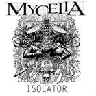 MYCELIA Isolator album cover