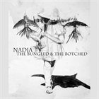 NADJA The Bungled & The Botched album cover