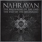 NAHRAYAN The Beginning Of The End, The End Of The Beginning album cover