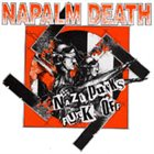 NAPALM DEATH Nazi Punks Fuck Off album cover