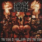 NAPALM DEATH The Code Is Red... Long Live the Code album cover