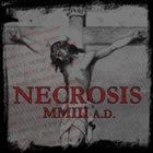 NECROSIS MMIII A.D. album cover