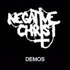 NEGATIVE CHRIST Demos album cover