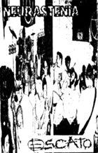 NEURASTENIA Neurastenia / Escato album cover