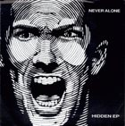 NEVER ALONE Hidden EP album cover
