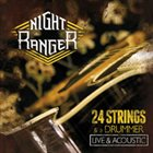 NIGHT RANGER 24 Strings And A Drummer album cover