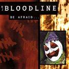 NJ BLOODLINE Be Afraid... album cover