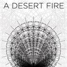 NJIQAHDDA A Desert Fire album cover