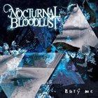 NOCTURNAL BLOODLUST Bury Me album cover