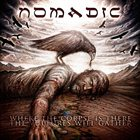 NOMADIC (IN) Where The Corpse Is There The Vultures Will Gather album cover