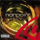 NONPOINT Recoil album cover