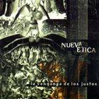 NUEVA ETICA La Venganza De Los Justos album cover