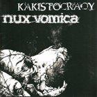 NUX VOMICA Nux Vomica / Kakistocracy album cover