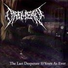 OATHEAN The Last Desperate 10 Years as Ever album cover