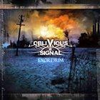 OBLIVIOUS SIGNAL Exordium album cover
