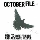 OCTOBER FILE How to Lose Friends and Alienate album cover