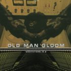 OLD MAN GLOOM Meditations In B album cover