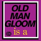 OLD MAN GLOOM Mickey Rookey Live At London album cover