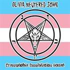 OLIVIA NEUTERED JOHN Transphobia Annihilation Squad album cover