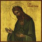 OM Advaitic Songs album cover