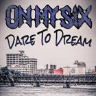 ON MY SIX Dare To Dream album cover